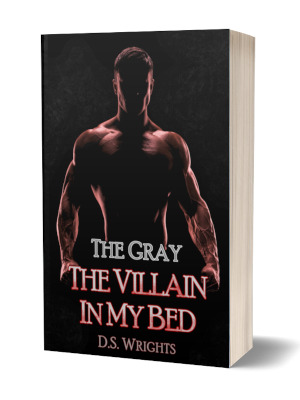 The Gray: The Villain in my Bed